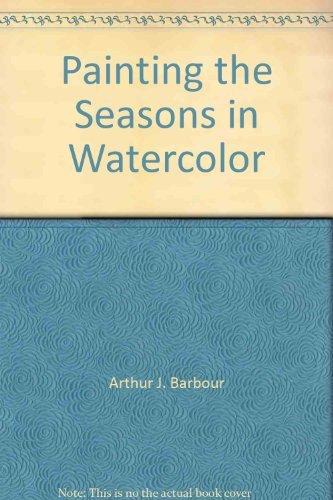 9780823038589: Painting the Seasons in Watercolor