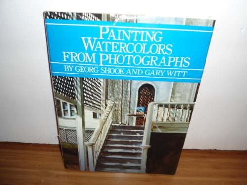 9780823038732: Painting Watercolors from Photographs