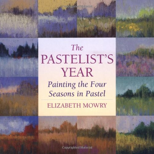 9780823039357: The Pastelist's Year: Painting the Four Seasons in Pastel