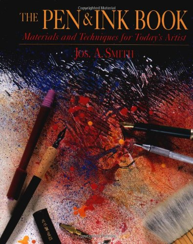 The Pen and Ink Book: Materials and Techniques for Today's Artist (Watson-Guptill Materials ...