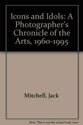 9780823040254: Icons And Idols: A Photographer's Chronicle Of The Arts, 1960-1995