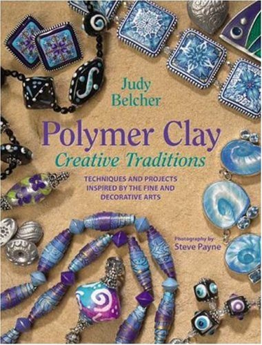 9780823040650: Polymer Clay, Creative Traditions: Techniques And Projects Inspired by the Fine And Decorative Arts