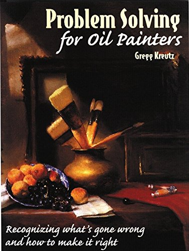 9780823040971: Problem Solving for Oil Painters: Recognizing What's Gone Wrong and How to Make It Right (Practical Art Books)