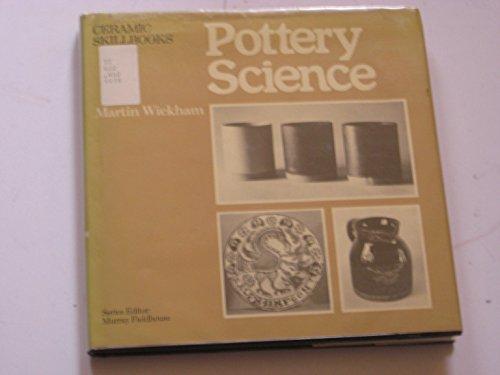 Pottery Science: The Chemistry of Clay and Glazes Made Easy (Ceramic Skillbooks): Wickham, Martin