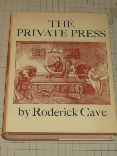 The Private Press.: Cave, Roderick