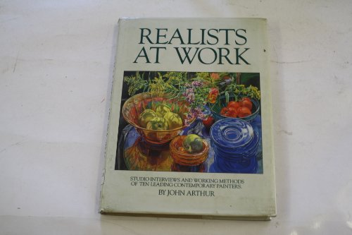 9780823045105: Realists at Work: Studio Interviews and Working Methods of Ten Leading Contemporary Painters