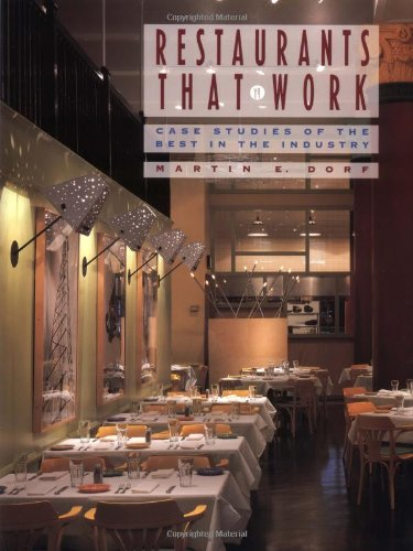 Restaurants That Work: Case Studies of the Best in the Industry: Dorf, Martin E.