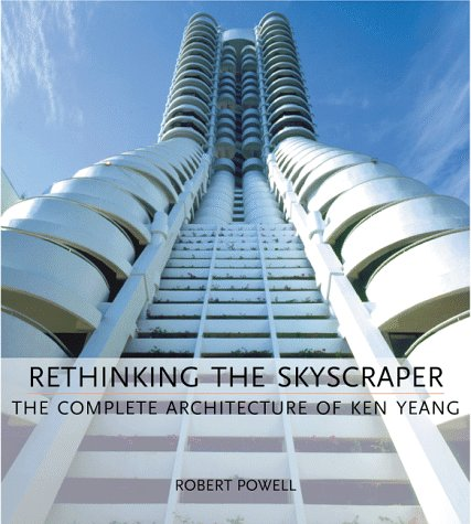 9780823045532: Rethinking the Skyscraper: The Complete Architecture of Ken Yeang
