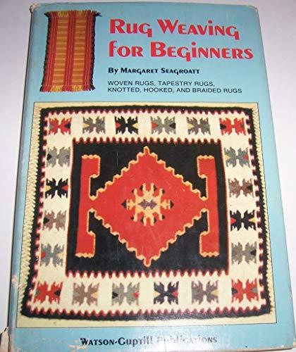 Rug Weaving for Beginners: Seagroatt, Margaret