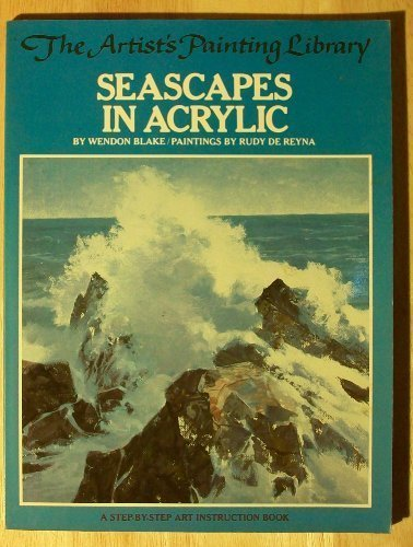 9780823047284: Seascapes in Acrylic (The Artist's Painting Library)