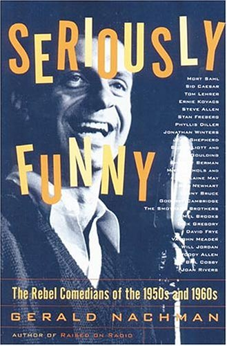 9780823047864: Seriously Funny: The Rebel Comedians of the 1950s and 1960s