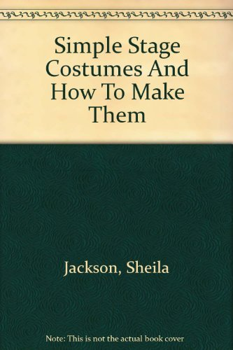 9780823048403: Simple Stage Costumes and How to Make Them