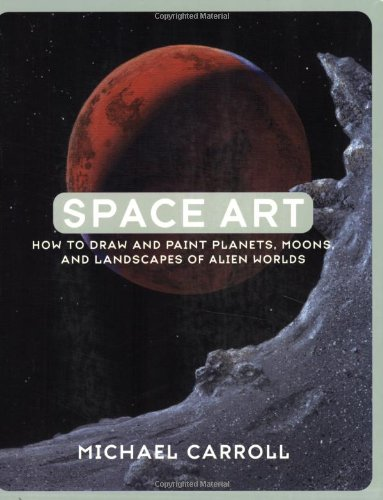 9780823048762: Space Art: How to Draw and Paint Planets, Moons, and Landscapes of Alien Worlds