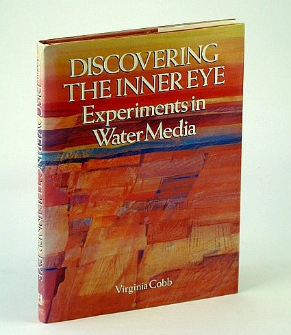 9780823048892: Discovering the Inner Eye: Experiments in Water Media