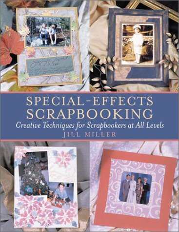 9780823048984: Special-Effects Scrapbooking: Creative Techniques for Scrapbookers at All Levels