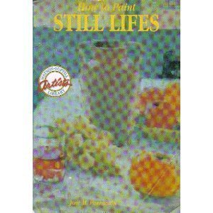 9780823049226: How to Paint Still Lifes (Watson-Guptill Artist's Library)