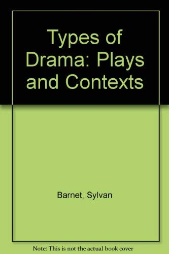 Types of Drama: Plays and Contexts (0823049892) by Barnet, Sylvan; Berman, Morton; Burto, William; Draya, Ren