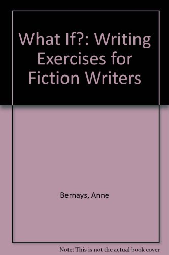 9780823050055: What If?: Writing Exercises for Fiction Writers