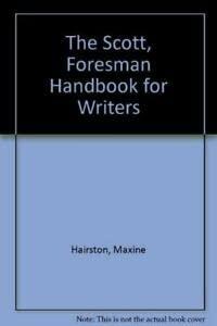 The Scott, Foresman Handbook for Writers (0823050084) by Hairston, Maxine; Ruszkiewicz, John J.