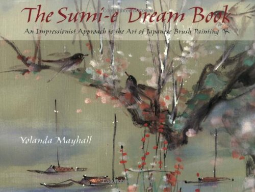 9780823050239: The Sumi-e Dream Book: An Impressionists Approach to the Art of Japanese Brush Painting