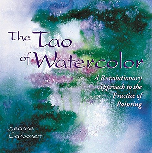 9780823050574: The Tao of Watercolor: A Revolutionary Approach to the Practice of Painting (Zen of Creativity)