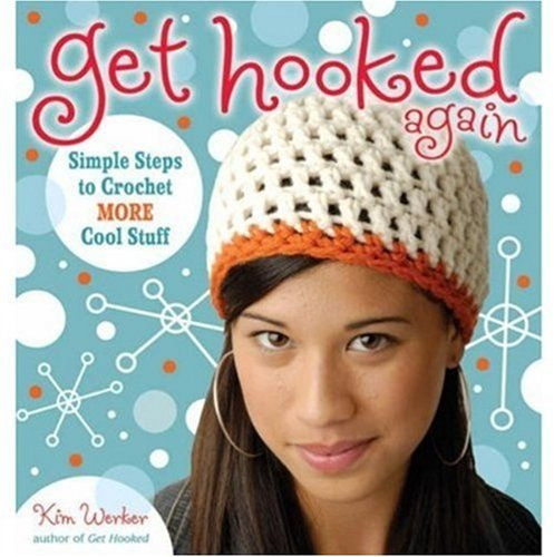 9780823051106: Get Hooked Again: Simple Steps to Crochet More Cool Stuff