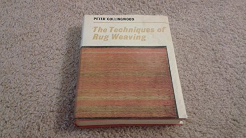 9780823052004: The Techniques of Rug Weaving