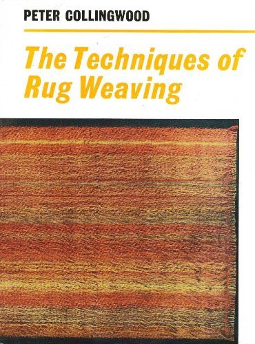 The Techniques of Rug Weaving (9780823052004) by Peter Collingwood
