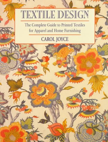 9780823053261: Textile Design: The Complete Guide to Printed Textiles for Apparel and Home Furnishing (Practical Craft Books)