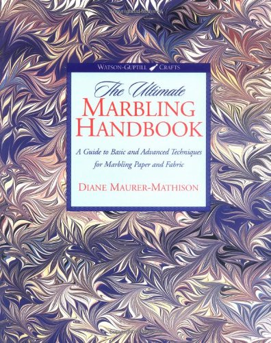 9780823055753: The Ultimate Marbling Handbook: A Guide to Basic and Advanced Techniques for Marbling Paper and Fabric (Watson-Guptill Crafts)