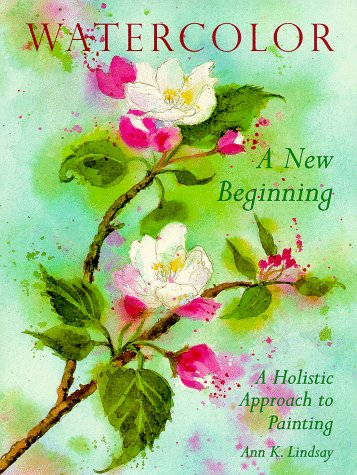 9780823056385: Watercolor: A New Beginning: A Holistic Approach to Painting