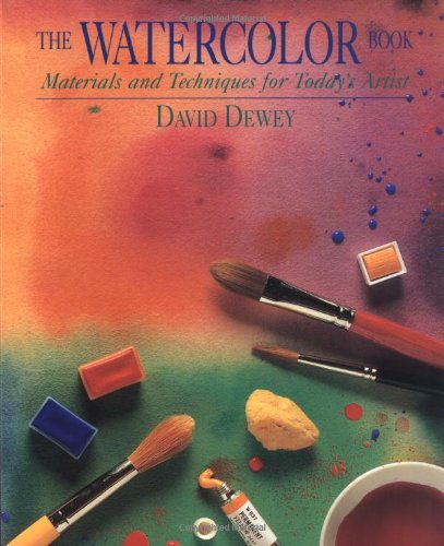 9780823056392: The Watercolor Book: Materials and Techniques for Today's Artists