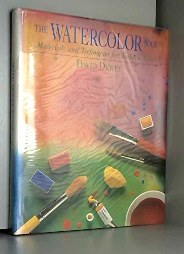 Watercolor Book: Materials and Techniques for Today's Artist (Materials & techniques) (0823056414) by David Dewey