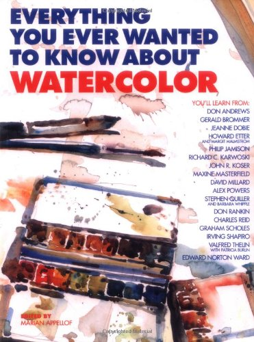 9780823056491: Everything You Ever Wanted to Know About Watercolor