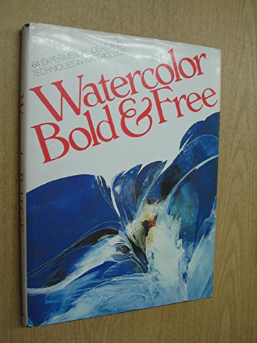 Watercolor Bold & Free: Goldsmith, Lawrence