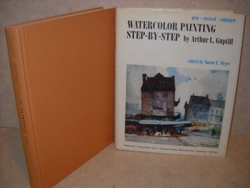 Watercolor Painting Step-by-Step: Guptill, Arthur L.