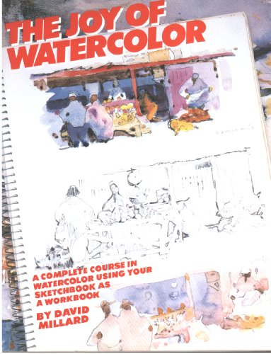 9780823056804: The Joy of Watercolour: Complete Course in Watercolour Using Your Sketchbook as a Workbook