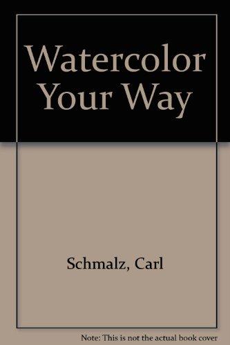 9780823056866: Watercolor Your Way