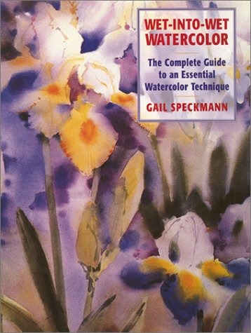 9780823057146: Wet-Into-Wet Watercolor: Complete Guide to an Essential Watercolor Technique