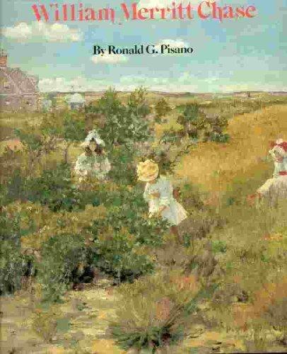 William Merritt Chase (The Watson-Guptill famous artists series): Pisano, Ronald G.