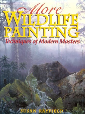 9780823057474: More Wildlife Painting: Techniques of Modern Masters (Practical Art Books)