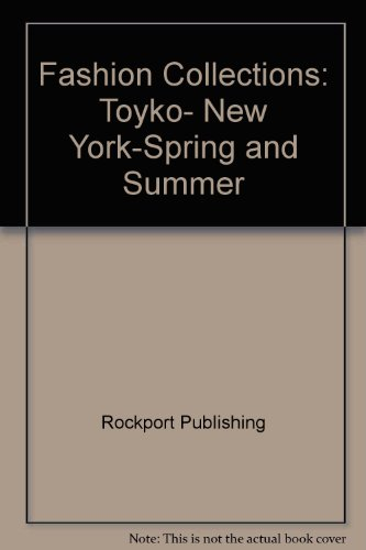 9780823058389: Fashion Collections: Toyko, New York-Spring and Summer