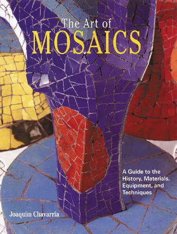 9780823058648: The Art of Mosaics: A Guide to the History, Materials, Equipment and Techniques