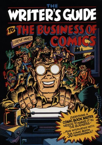 9780823058778: Writer's Guide to the Business of Comics: Everything a Comic Book Writer Needs to Make It in the Business