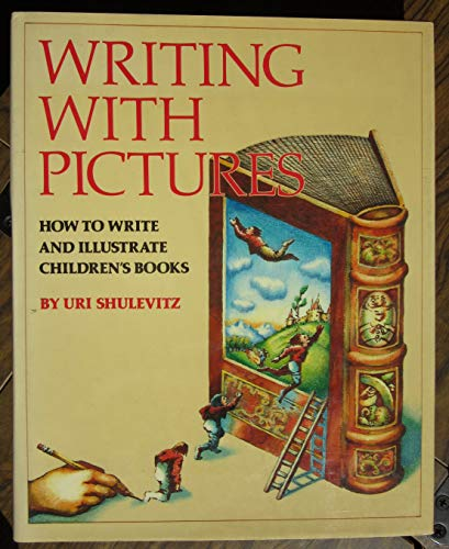 9780823059409: Writing With Pictures: How to Write and Illustrate Children's Books
