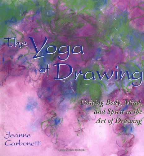 9780823059720: The Yoga of Drawing: Uniting Body, Mind, and Spirit in the Art of Drawing