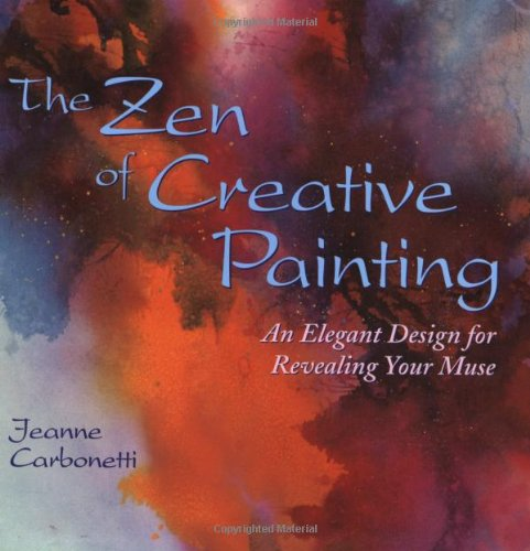 9780823059737: The Zen of Creative Painting: An Elegant Design for Revealing your Muse