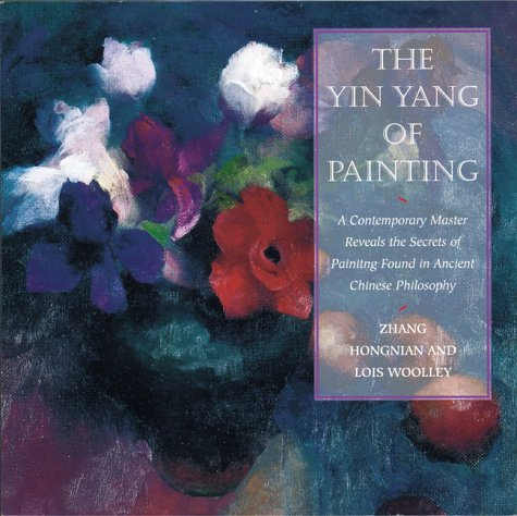 9780823059836: The Yin/Yang of Painting: A Contemporary Master Reveals the Secrets of Painting Found in Ancient Chinese Philosophy