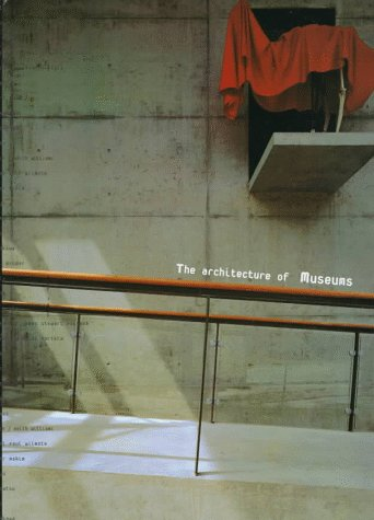 The Architecture of Museums: Francisco Asensio Cerver