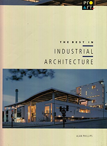 The Best in Industrial Architecture: Phillips, Alan